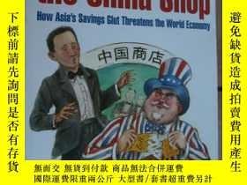 二手書博民逛書店The罕見Bill from the China Shop: How Asias Savings Glut Thr