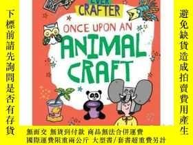 二手書博民逛書店Once罕見Upon an Animal CraftY34646