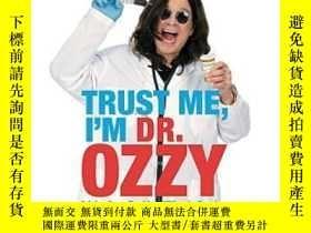 二手書博民逛書店Trust罕見Me, I m Dr. OzzyY256260 Ozzy Osbourne Hachette A