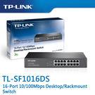 【免運費】TP-LINK  TL-SF1016DS  16-Port 10/100Mbps 商用 非管理型 交換器