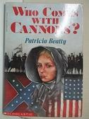 【書寶二手書T7/原文小說_FQ2】Who comes with cannons?_Patricia Beatty