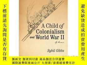 二手書博民逛書店A罕見Child of Colonialism and World War II: M...-殖民主義和第二次世界