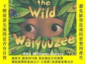 二手書博民逛書店Catching罕見the Wild WaiyuuzeeY362136 Rita Williams-Garci