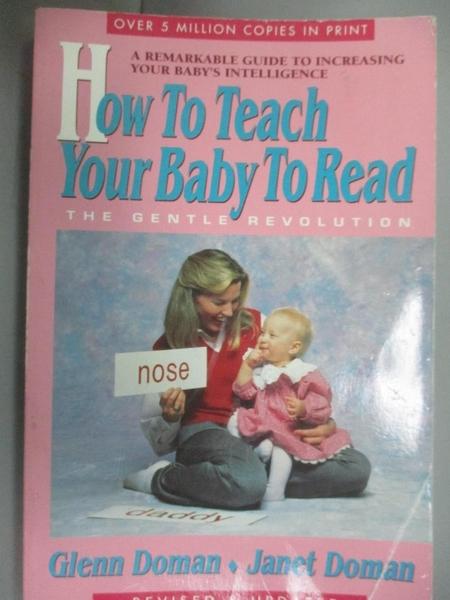 【書寶二手書T2/原文小說_HBD】How to Teach Your Baby to Read_Glenn Doman