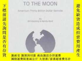 二手書博民逛書店【罕見】We Never Went To The MoonY236371 Bill Kaysing; Rand