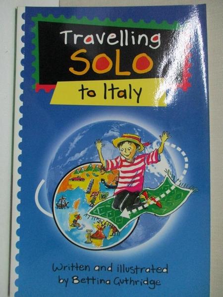 【書寶二手書T5/兒童文學_GFA】Travelling Solo to Italy