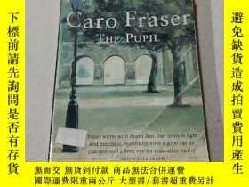 二手書博民逛書店Caro罕見Fraser THE PUPIL:學生卡羅·弗雷澤(外文)Y212829