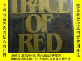 二手書博民逛書店A罕見Trace of red 精裝英文原版Y109818 Ed