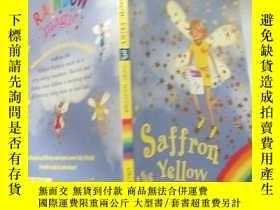 二手書博民逛書店rainbow罕見magic saffron the yellow fairy 彩虹魔 術黃仙女藏紅花.Y20