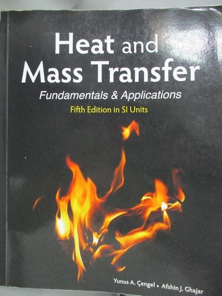 【書寶二手書T1/大學理工醫_MGH】Heat and Mass Transfer (in SI Units)_Yunus A Ocengel