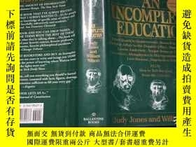 二手書博民逛書店AN罕見INCOMPLETE EDUCATION (1995年精