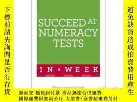 二手書博民逛書店Succeed罕見at Numeracy Tests in a Week-一周內通過算術測驗Y465786 M
