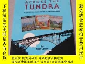 二手書博民逛書店Rails罕見Across the Tundra: A Historical Album of the Alask