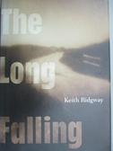 【書寶二手書T5/原文小說_IAT】The Long Falling_Keith Ridgway
