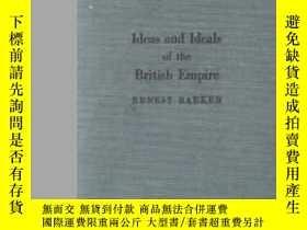 二手書博民逛書店Ideas罕見And Ideals Of The British EmpireY256260 Sir Erne