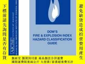 二手書博民逛書店Dow s罕見Fire & Explosion Index Hazard Classification Guide