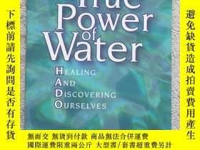 二手書博民逛書店The罕見True Power of WaterY19139 M