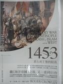 【書寶二手書T1/歷史_CRU】1453-君士坦丁堡的陷落_羅傑‧克勞利