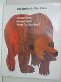 【書寶二手書T1/少年童書_EUD】Brown Bear, Brown Bear, What Do You See?_Martin, Bill/ Carle, Eric (ILT)