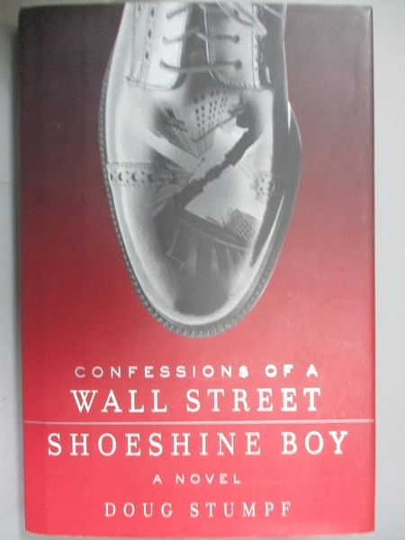 【書寶二手書T1/原文小說_PLF】Confessions of a Wall Street Shoeshine Boy_Stumpf, Doug
