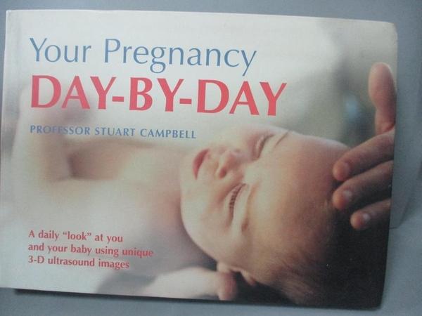 【書寶二手書T9/保健_IAT】Your Pregnancy Day by Day_Stuart Campbell
