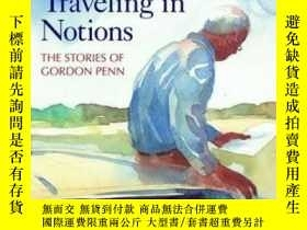 二手書博民逛書店Traveling罕見In Notions: The Stories Of Gordon Penn (james