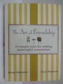 【書寶二手書T1/心理_AR2】The Art of Friendship: 70 Simple Rules for Making…