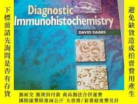 二手書博民逛書店Diagnostic罕見ImmunohistochemistryY182287 David Dabbs