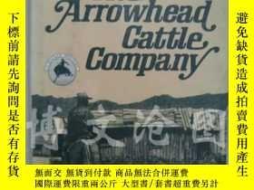 二手書博民逛書店The罕見Arrowhead Cattle Company【大3