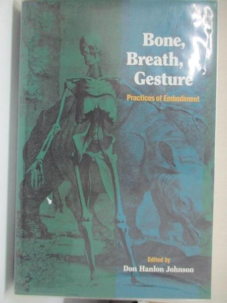 【書寶二手書T9/寵物_DPD】Bone, Breath, & Gesture: Practices of Embodiment_Johnson, Don Hanlon (EDT)