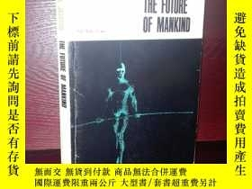 二手書博民逛書店The罕見Future of Mankind【人類的未來】英文原