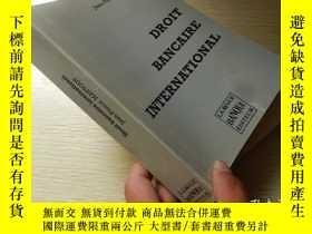 二手書博民逛書店Droit罕見Bancaire International【32