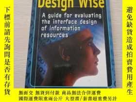 二手書博民逛書店Design罕見Wise: A Guide to Evaluat