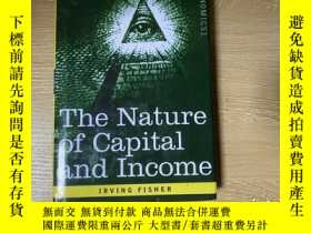 二手書博民逛書店The罕見Nature of Capital and Income 費雪(費沙、菲歇爾)《資本和收入的實質》, (