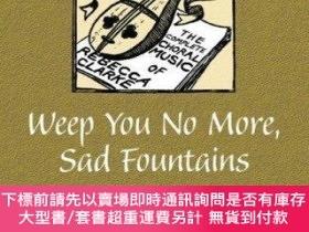 二手書博民逛書店Weep罕見You No More, Sad FountainsY255174 Rebecca Clarke