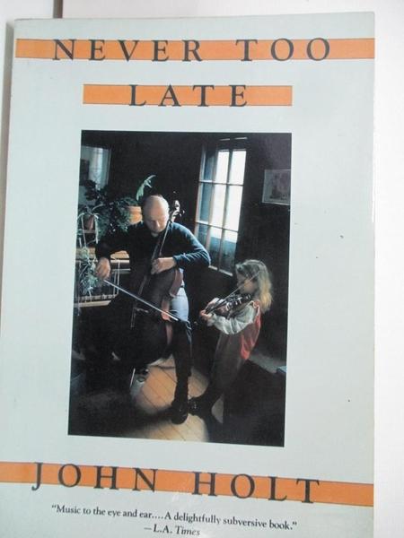 【書寶二手書T4/原文書_AYC】Never Too Late: My Musical Life Story_Holt, John Caldwell