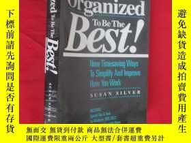 二手書博民逛書店Organized罕見to Be the Best!: New Timesaving Ways to Simpli