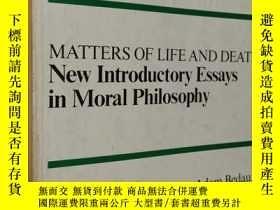 二手書博民逛書店英文原版罕見生死問題:道德哲學導論 Matters of Life and Death: New Introduc