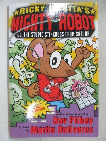 【書寶二手書T1/兒童文學_GJM】Mighty Robot Vs the Stupid Stinkbugs from Saturn_Dav Pilkey