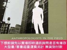 二手書博民逛書店Anthropologists罕見in the field, Case in participant observ