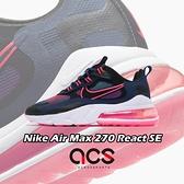 【五折特賣】Nike 休閒鞋 Wmns Air Max 270 React SE 藍 桃紅 漸層 女鞋 氣墊 厚底 【ACS】 CK6929-400