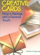 二手書博民逛書店《Creative Cards: Wrap a Message with a Personal Touch》 R2Y ISBN:0870119648
