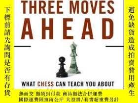 二手書博民逛書店Three罕見Moves Ahead: What Chess Can Teach You About Busine