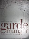 【書寶二手書T8/餐飲_GMQ】Garde Manger: The Art and Craft of the Cold Kitchen_Culinary Institute of America