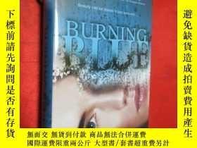二手書博民逛書店Burning罕見Blue (大32開,硬精裝) 【詳見圖】Y5