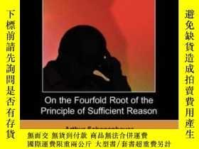 二手書博民逛書店On罕見The Fourfold Root Of The Principle Of Sufficient Reas