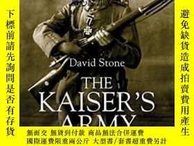 二手書博民逛書店【罕見】2015年出版 The Kaiser s ArmyY236371 David Stone Conway