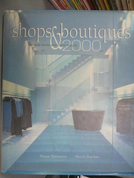 【書寶二手書T8/設計_YEM】Shops & boutiques 2000 : designer stores and brand imagery_Abramson, Susan/ Stuchin, Marc