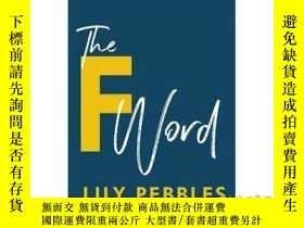 二手書博民逛書店The罕見F Word: A Personal Exploration of Mode...-F字:模式的個人探索