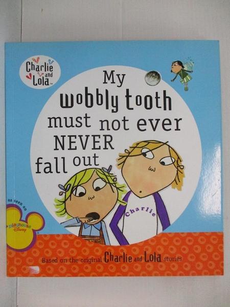 【書寶二手書T2/原文小說_KJ3】My Wobbly Tooth Must Not Ever Never Fall Out_Child, Lauren